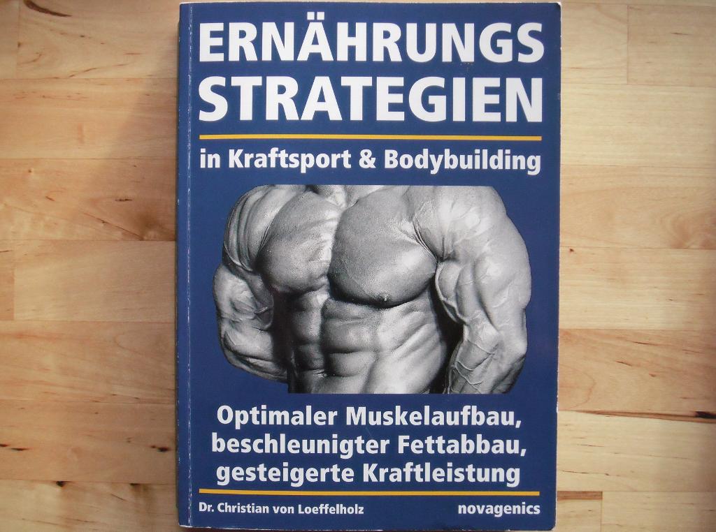 Dr. Christian von Loeffelholz. Ernährungsstrategien in Kraftsport & Bodybuilding. Cover