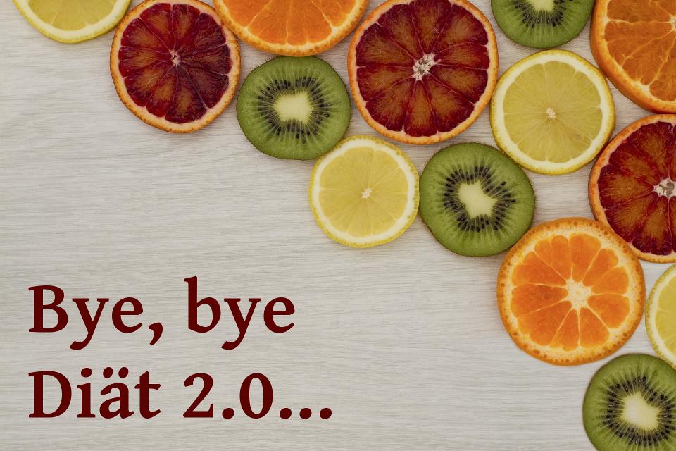 """Zitrusfrucht- und Kiwischeiben, daneben Text: """"Bye, bye Diät 2.0..."""""""